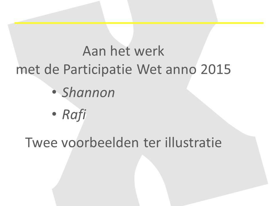 Aan het werk met de Participatie Wet anno 2015 Twee voorbeelden ter illustratie