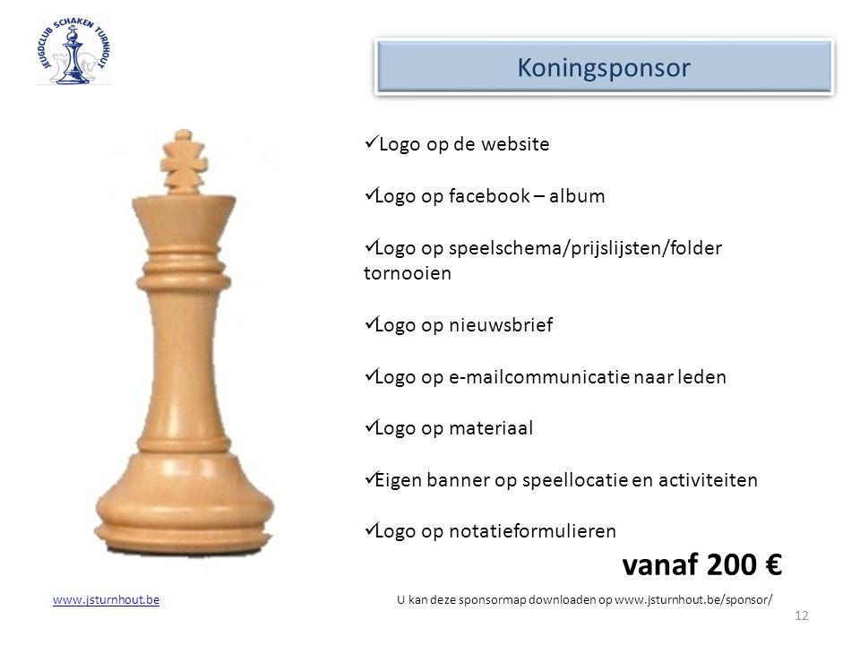 vanaf 200 € Koningsponsor Logo op de website Logo op facebook – album