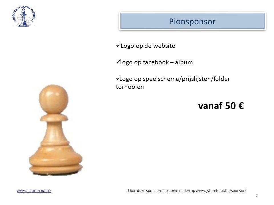 vanaf 50 € Pionsponsor Logo op de website Logo op facebook – album