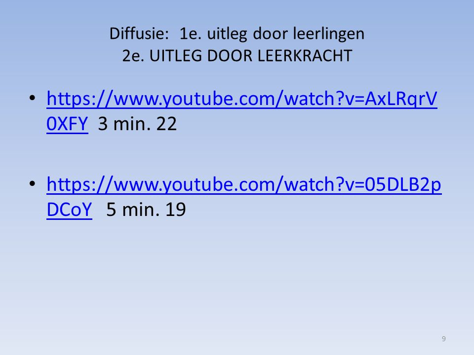 Diffusie: 1e. uitleg door leerlingen 2e. UITLEG DOOR LEERKRACHT