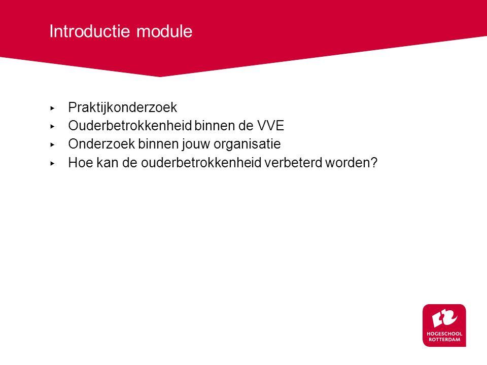 Introductie module Praktijkonderzoek Ouderbetrokkenheid binnen de VVE