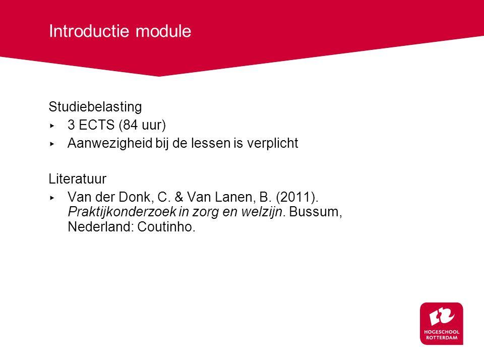 Introductie module Studiebelasting 3 ECTS (84 uur)