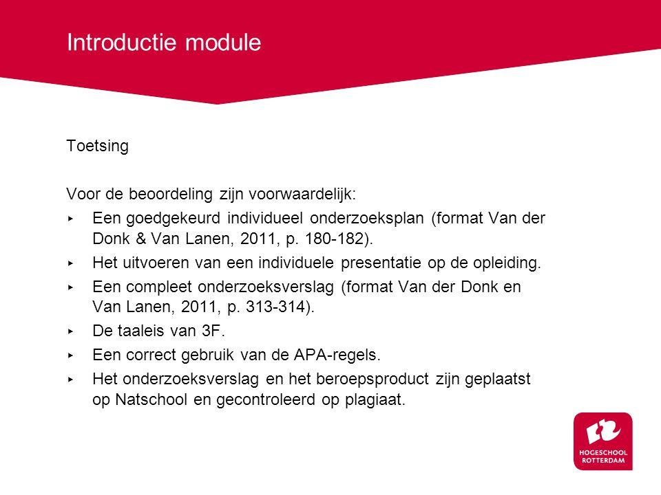 Introductie module Toetsing Voor de beoordeling zijn voorwaardelijk:
