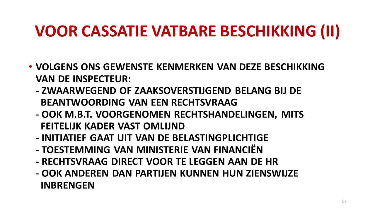 VOOR CASSATIE VATBARE BESCHIKKING (II)
