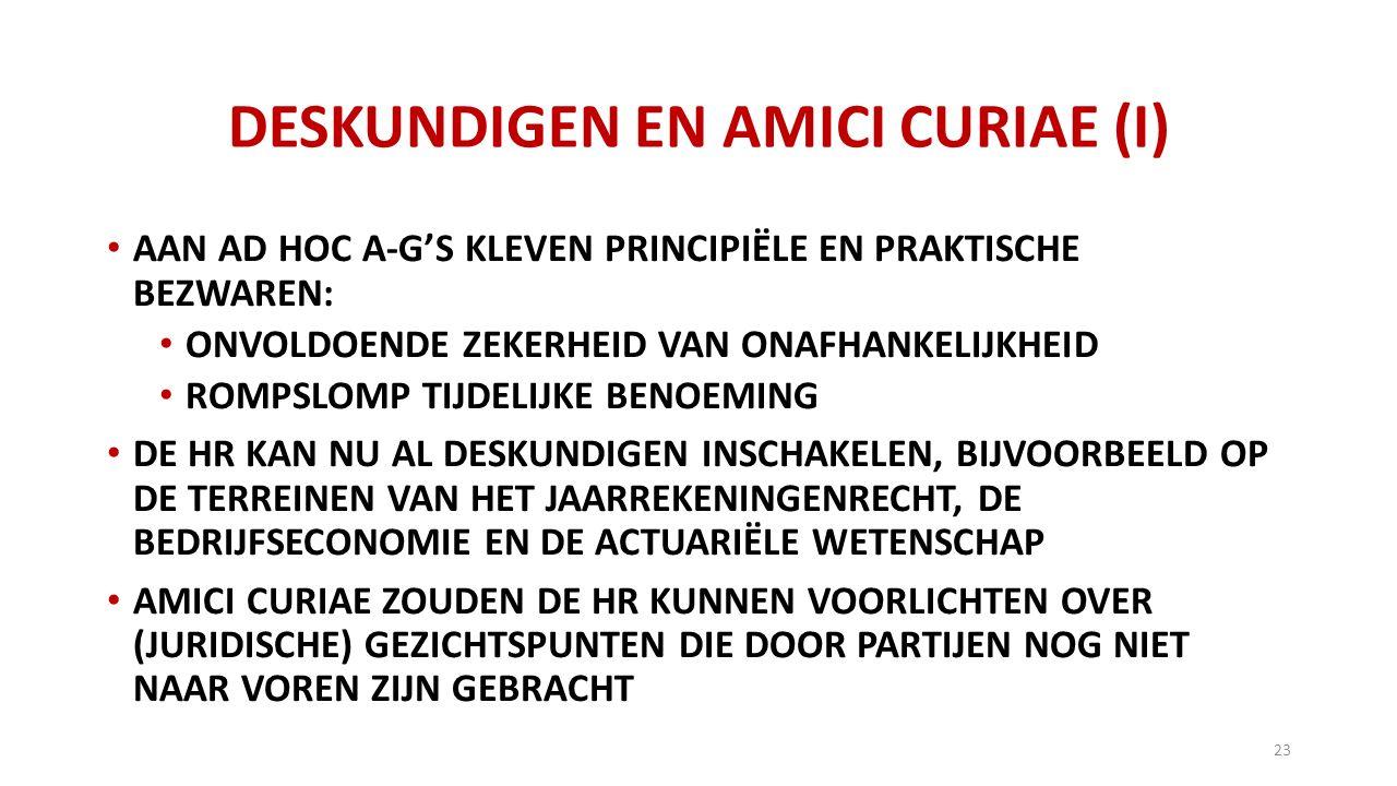 DESKUNDIGEN EN AMICI CURIAE (I)