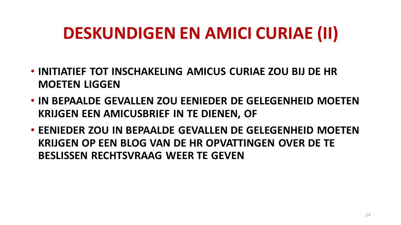 DESKUNDIGEN EN AMICI CURIAE (II)