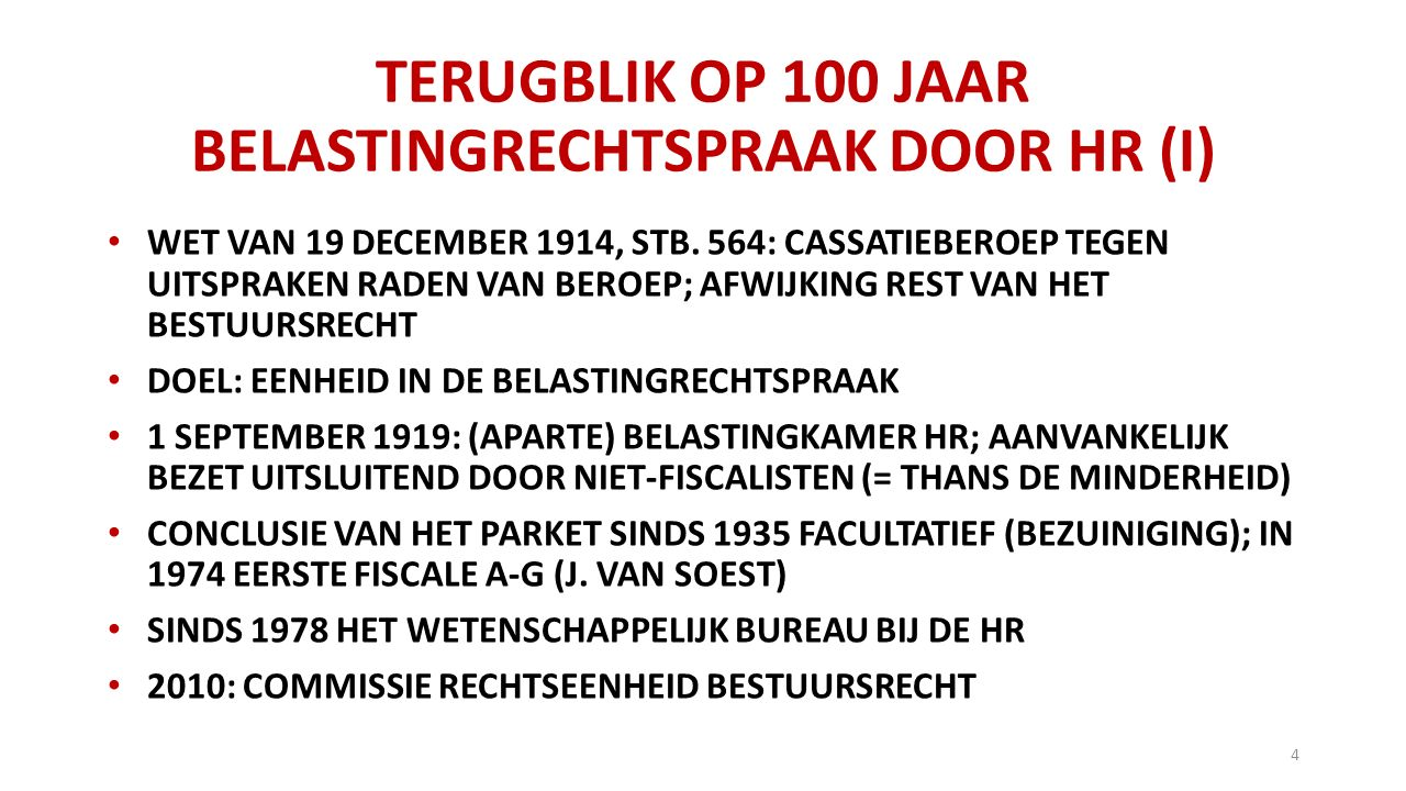 TERUGBLIK OP 100 JAAR BELASTINGRECHTSPRAAK DOOR HR (I)