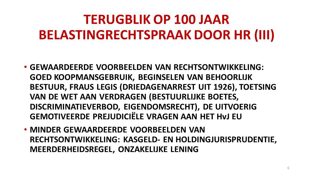 TERUGBLIK OP 100 JAAR BELASTINGRECHTSPRAAK DOOR HR (III)