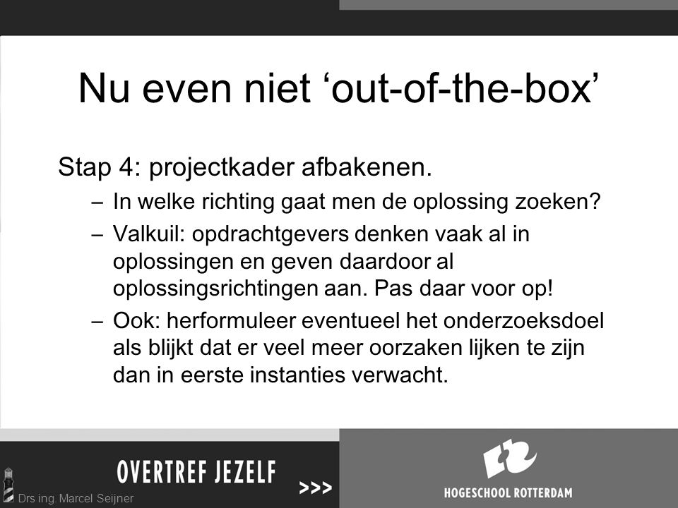 Nu even niet 'out-of-the-box'