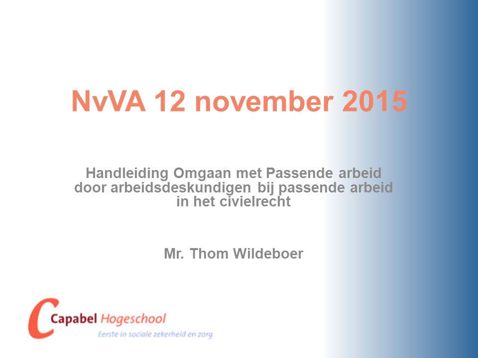 NvVA 12 november 2015 Handleiding Omgaan met Passende arbeid door arbeidsdeskundigen bij passende arbeid in het civielrecht.