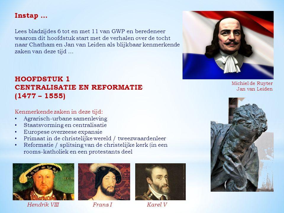 CENTRALISATIE EN REFORMATIE (1477 – 1555)
