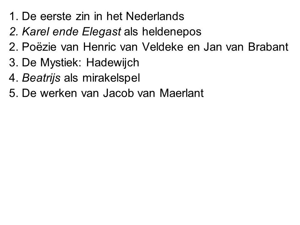 1. De eerste zin in het Nederlands
