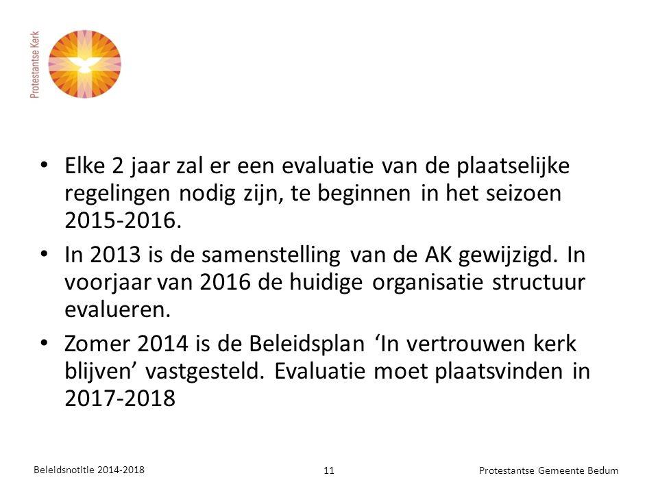 Elke 2 jaar zal er een evaluatie van de plaatselijke regelingen nodig zijn, te beginnen in het seizoen 2015-2016.