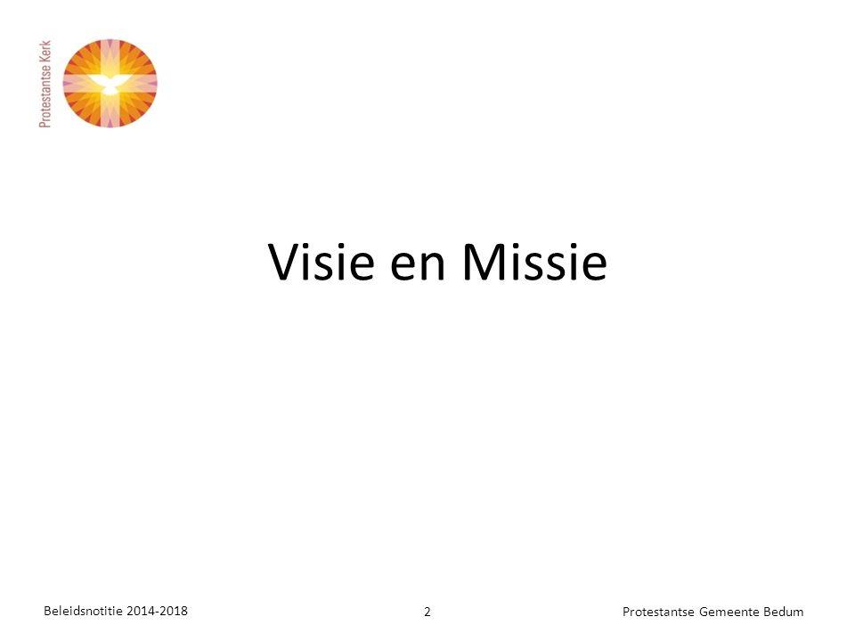 Visie en Missie Beleidsnotitie 2014-2018 2