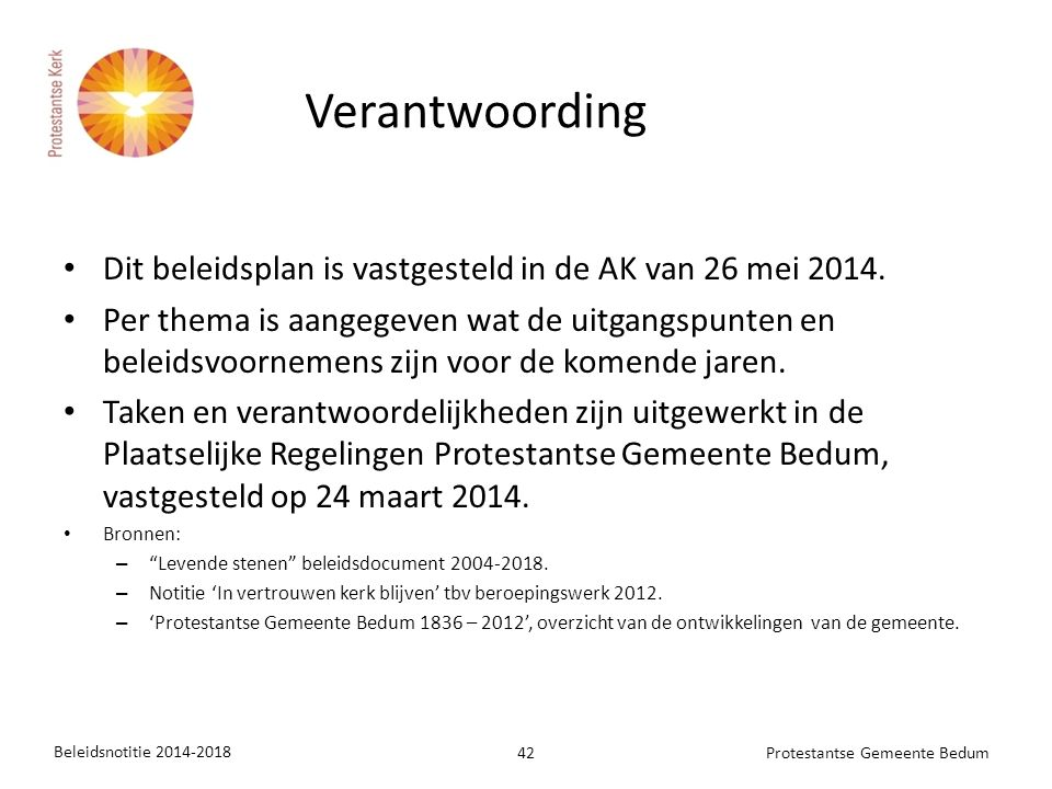 Verantwoording Dit beleidsplan is vastgesteld in de AK van 26 mei 2014.