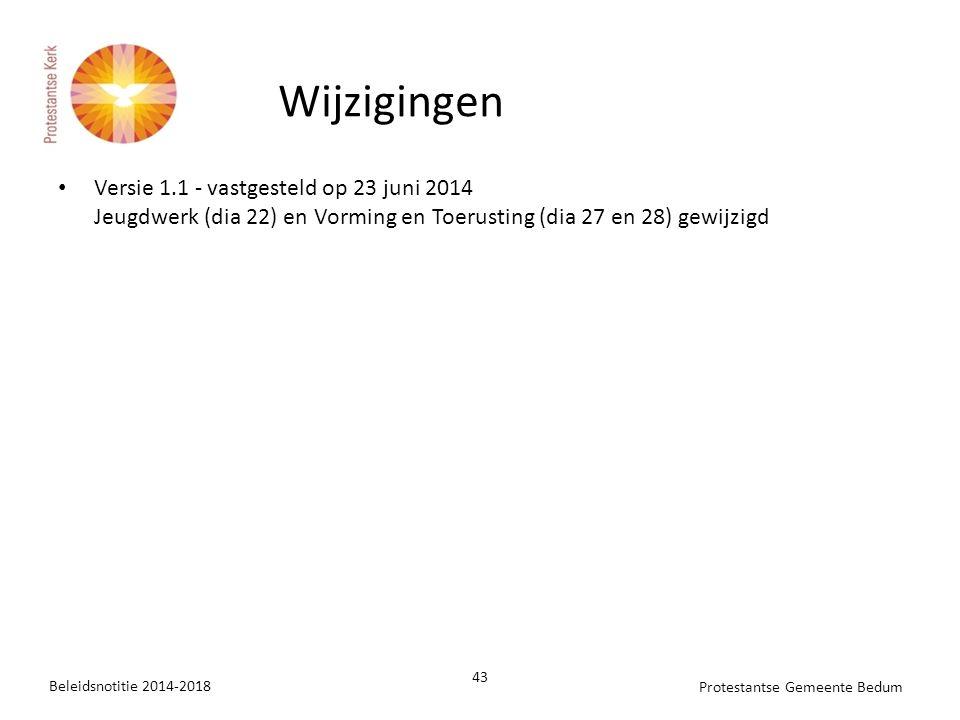 Wijzigingen Versie 1.1 - vastgesteld op 23 juni 2014 Jeugdwerk (dia 22) en Vorming en Toerusting (dia 27 en 28) gewijzigd.