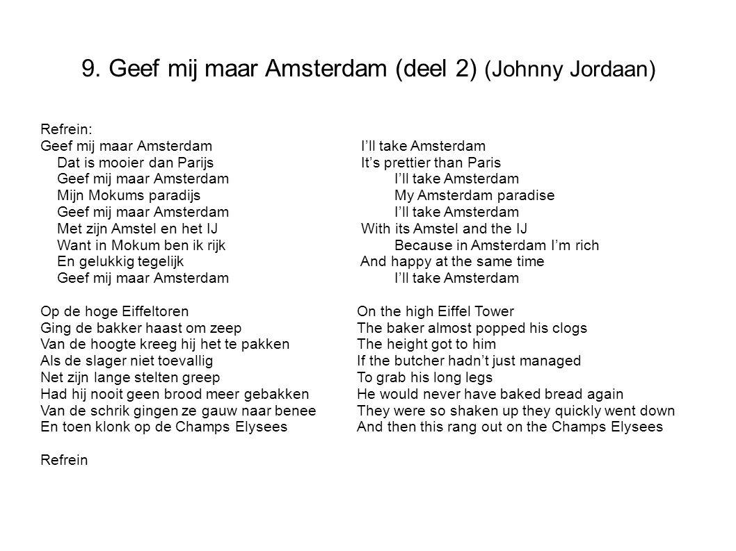 9. Geef mij maar Amsterdam (deel 2) (Johnny Jordaan)