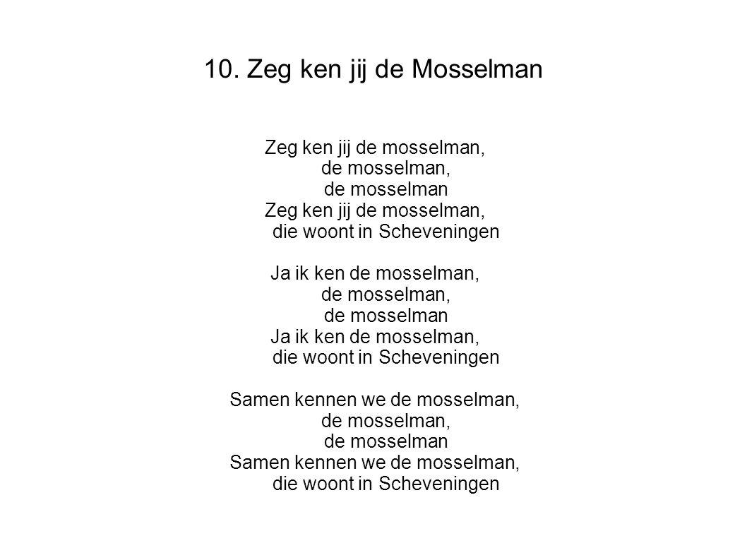 10. Zeg ken jij de Mosselman