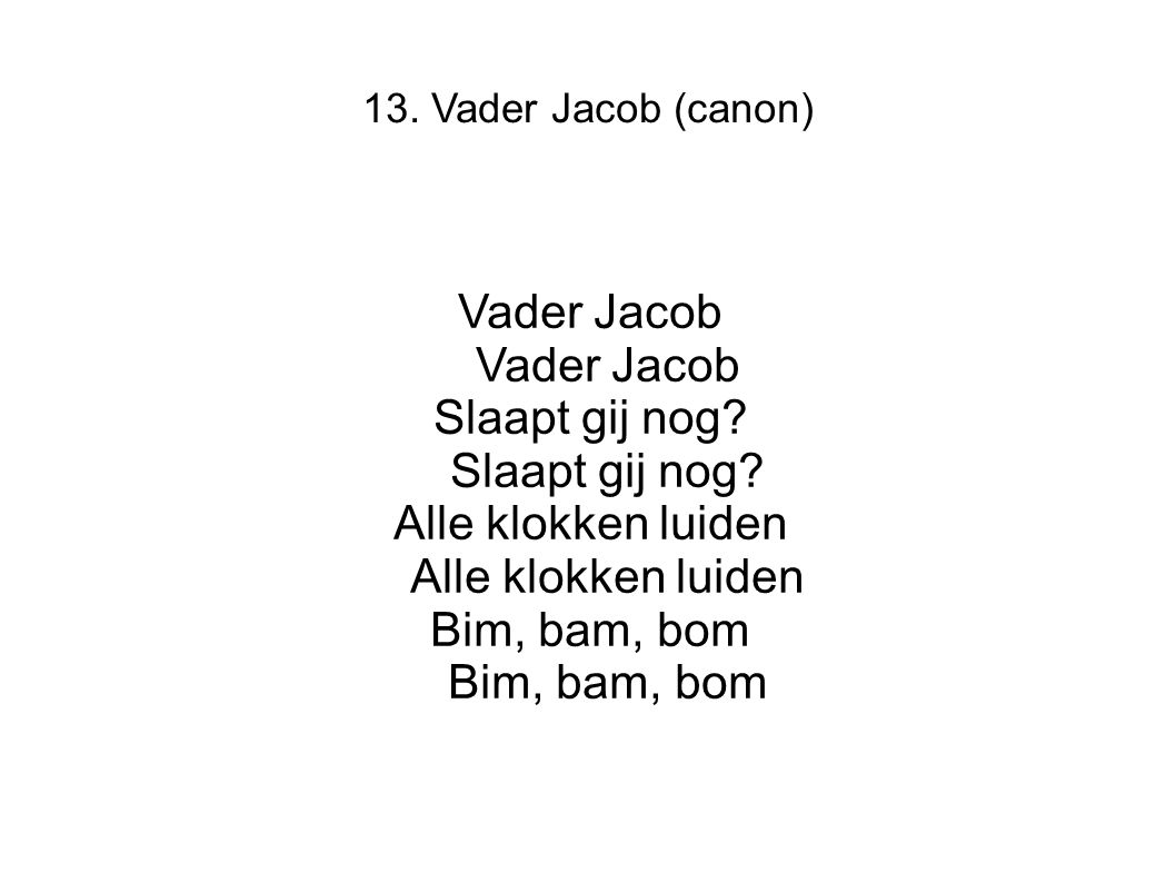 Vader Jacob Vader Jacob Slaapt gij nog Slaapt gij nog