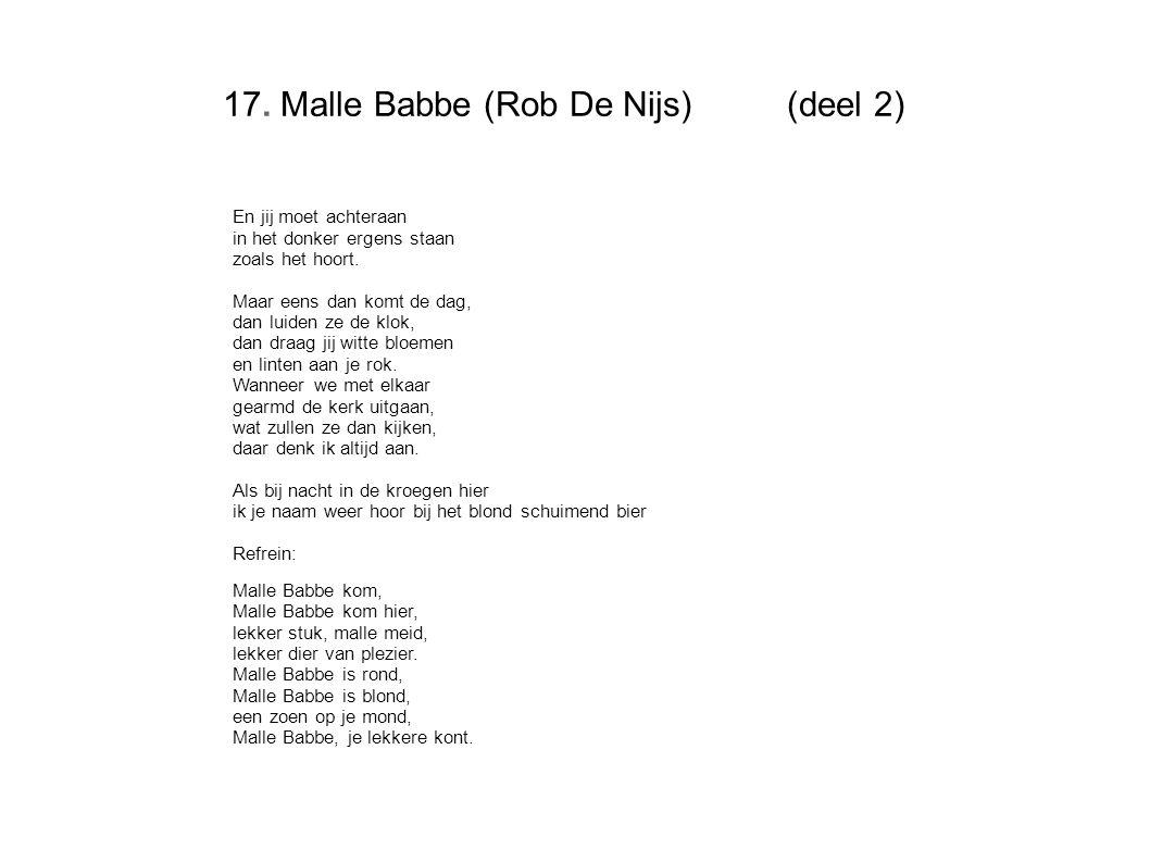 17. Malle Babbe (Rob De Nijs) (deel 2)
