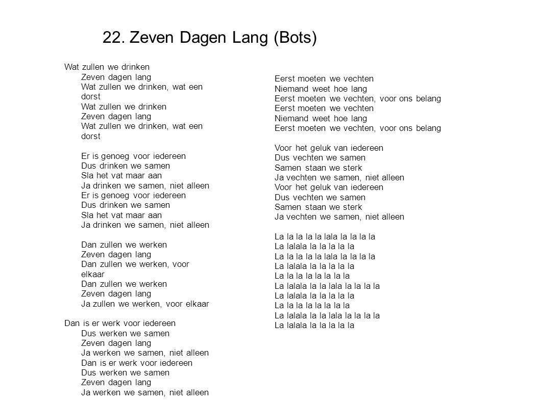 22. Zeven Dagen Lang (Bots)