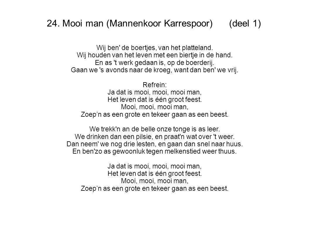 24. Mooi man (Mannenkoor Karrespoor) (deel 1)
