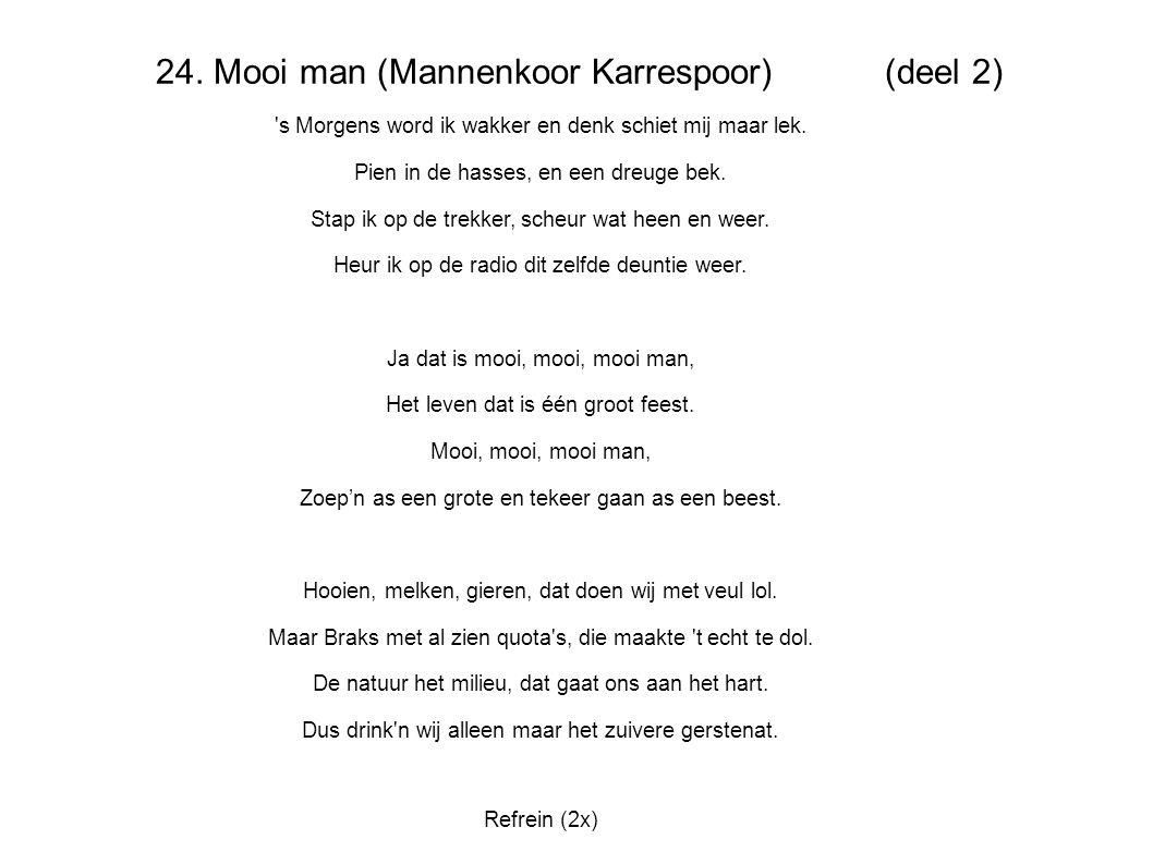 24. Mooi man (Mannenkoor Karrespoor) (deel 2)