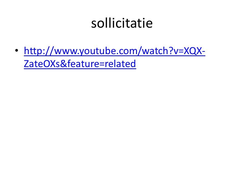 sollicitatie http://www.youtube.com/watch v=XQX-ZateOXs&feature=related
