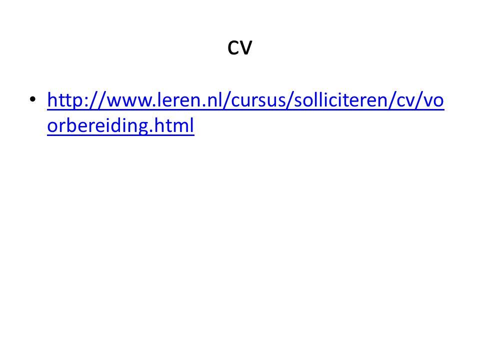 cv http://www.leren.nl/cursus/solliciteren/cv/voorbereiding.html