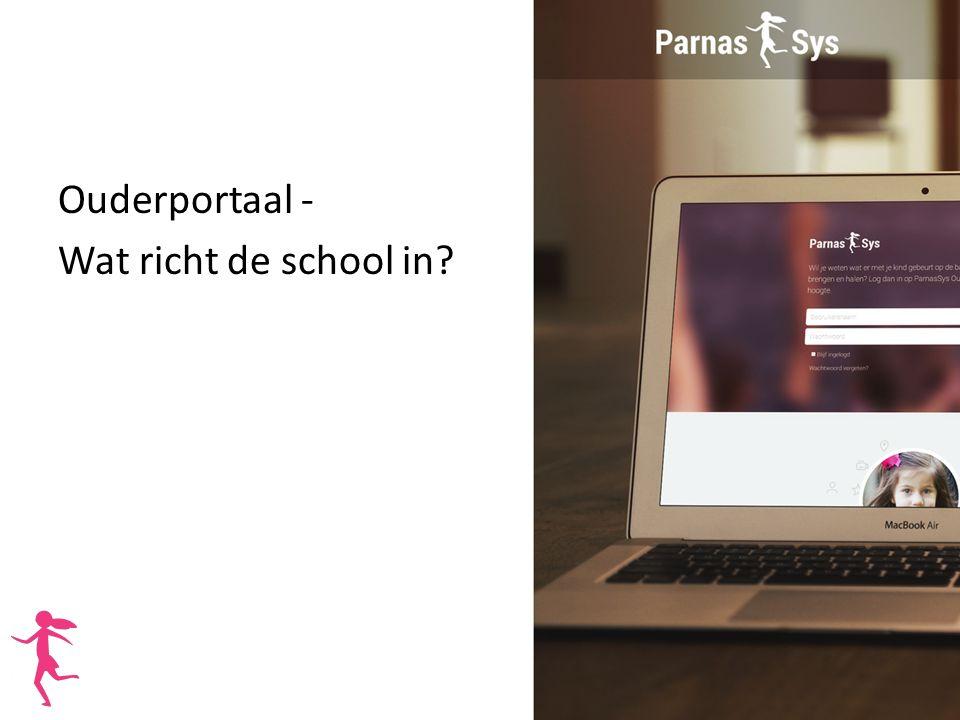 Ouderportaal - Wat richt de school in