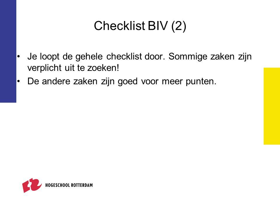 Checklist BIV (2) Je loopt de gehele checklist door.