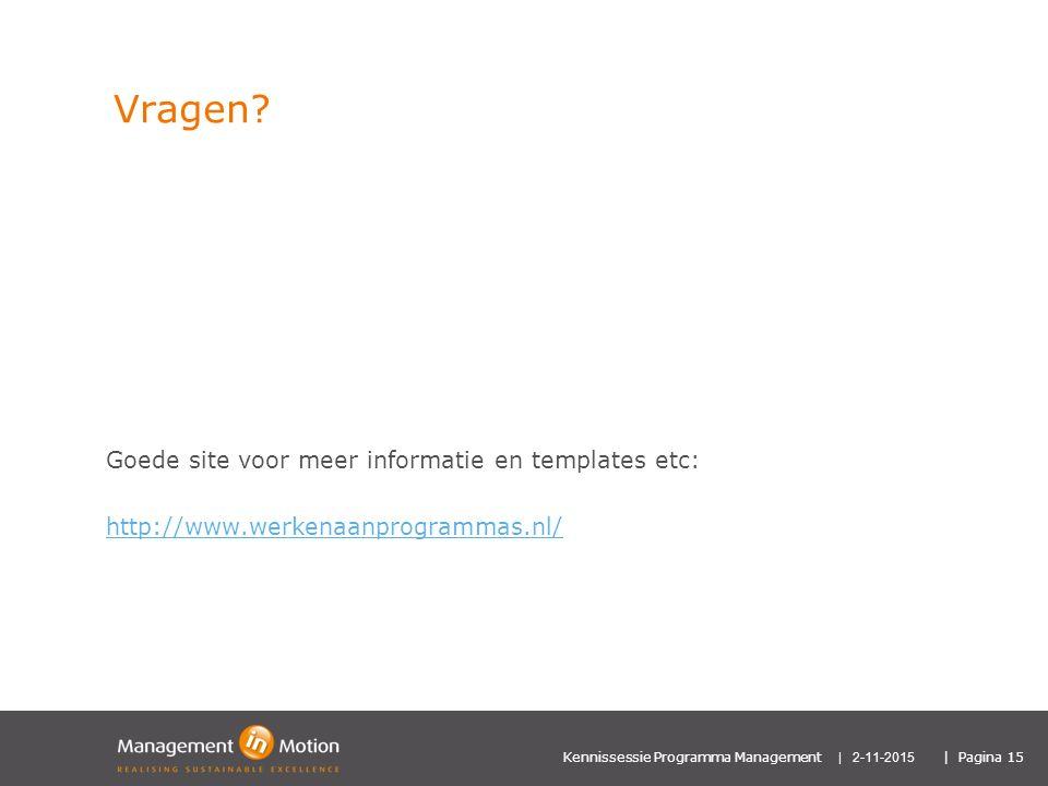 Vragen Goede site voor meer informatie en templates etc: