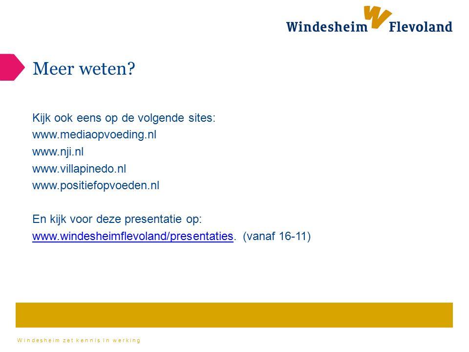 Meer weten Kijk ook eens op de volgende sites: www.mediaopvoeding.nl