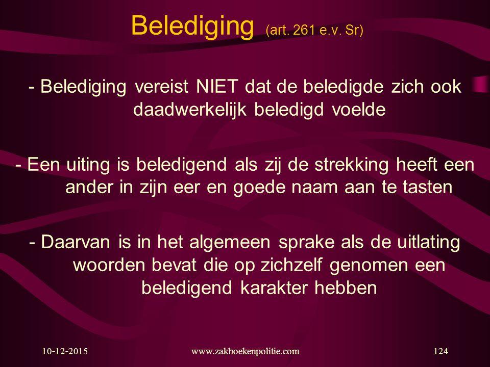 Belediging (art. 261 e.v. Sr) - Belediging vereist NIET dat de beledigde zich ook daadwerkelijk beledigd voelde.