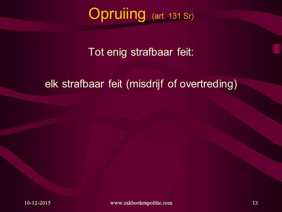 Opruiing (art. 131 Sr) Tot enig strafbaar feit: