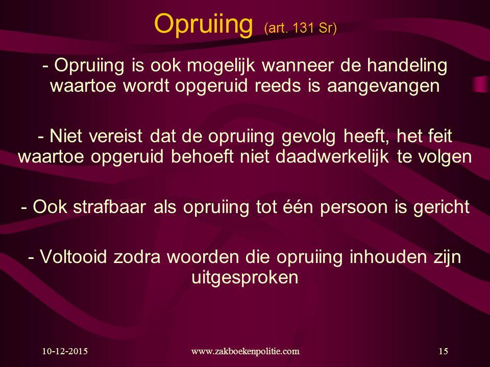 Opruiing (art. 131 Sr) - Opruiing is ook mogelijk wanneer de handeling waartoe wordt opgeruid reeds is aangevangen.