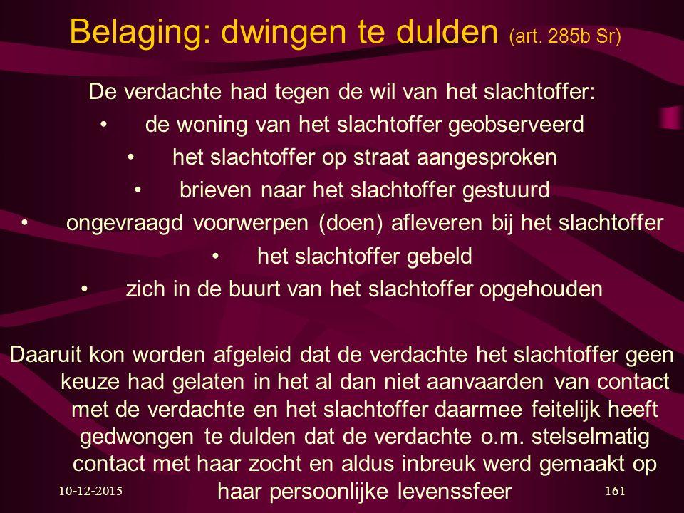 Belaging: dwingen te dulden (art. 285b Sr)