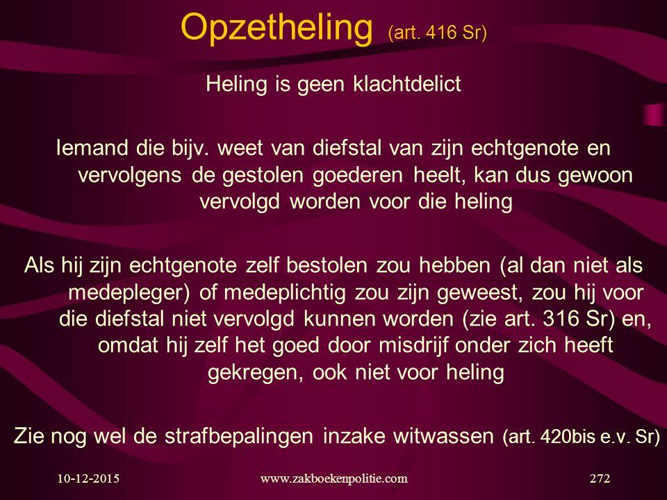 Opzetheling (art. 416 Sr) Heling is geen klachtdelict