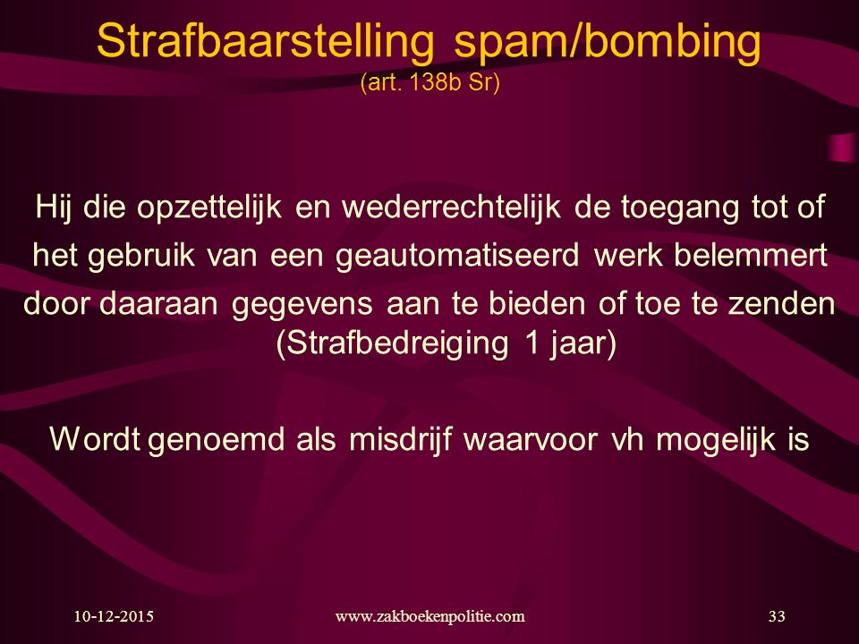 Strafbaarstelling spam/bombing (art. 138b Sr)
