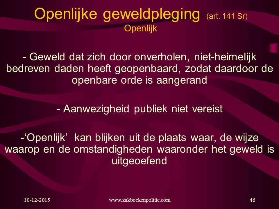 Openlijke geweldpleging (art. 141 Sr) Openlijk