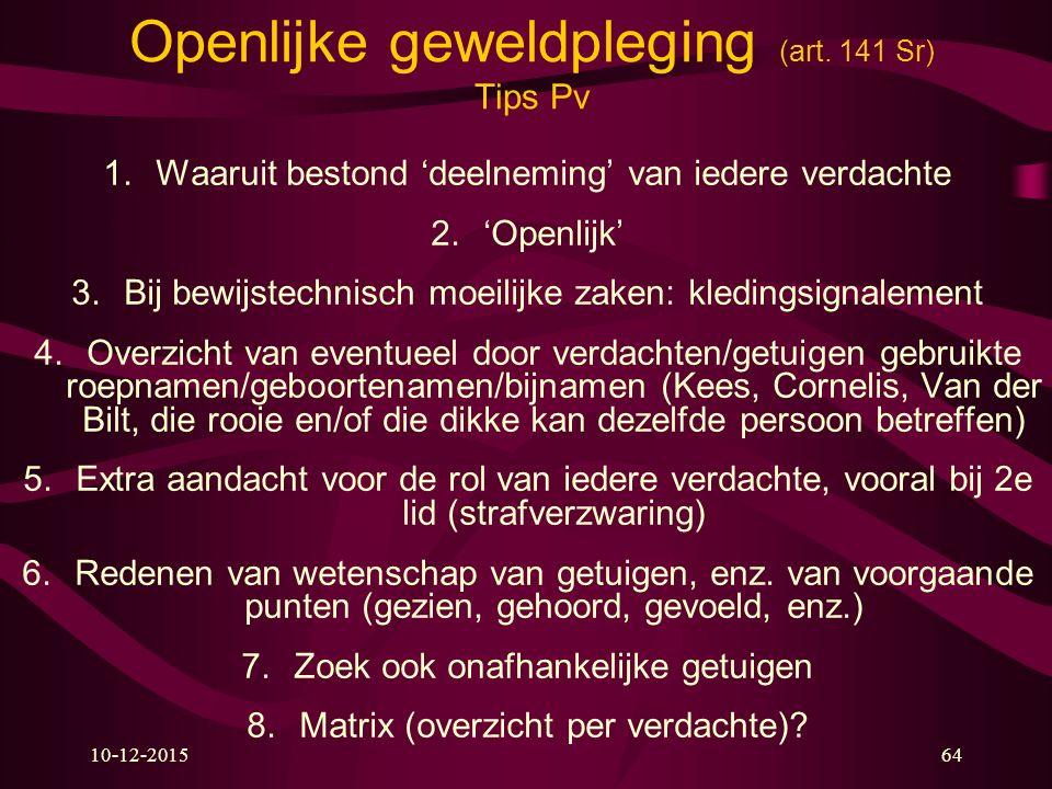 Openlijke geweldpleging (art. 141 Sr) Tips Pv