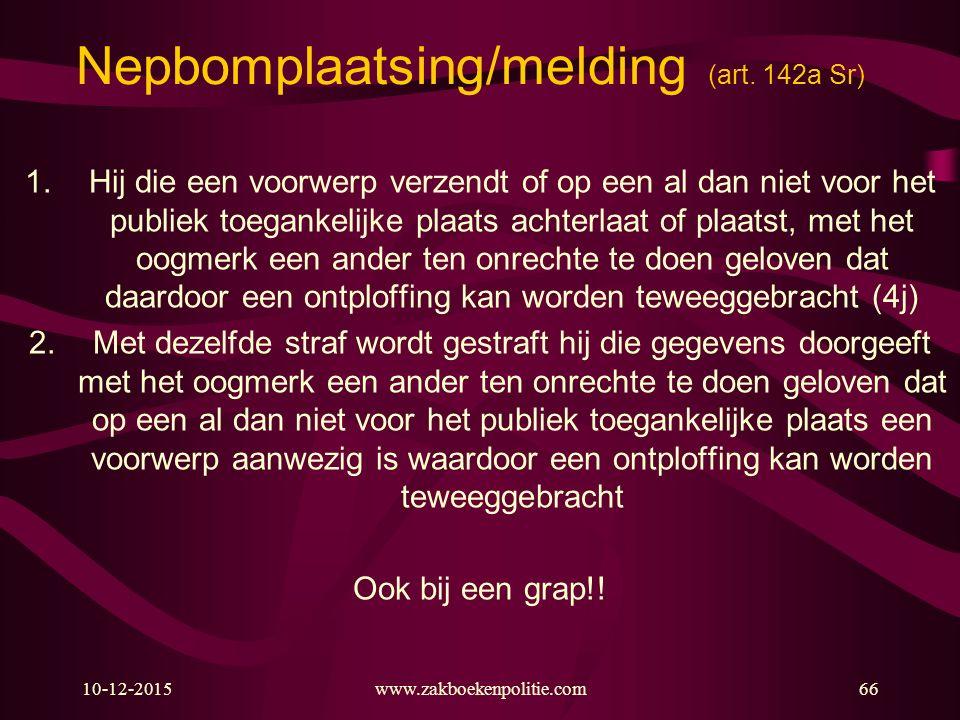 Nepbomplaatsing/melding (art. 142a Sr)