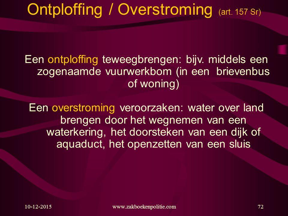 Ontploffing / Overstroming (art. 157 Sr)