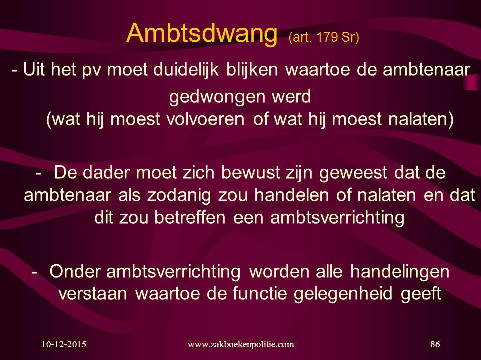 Ambtsdwang (art. 179 Sr) - Uit het pv moet duidelijk blijken waartoe de ambtenaar.