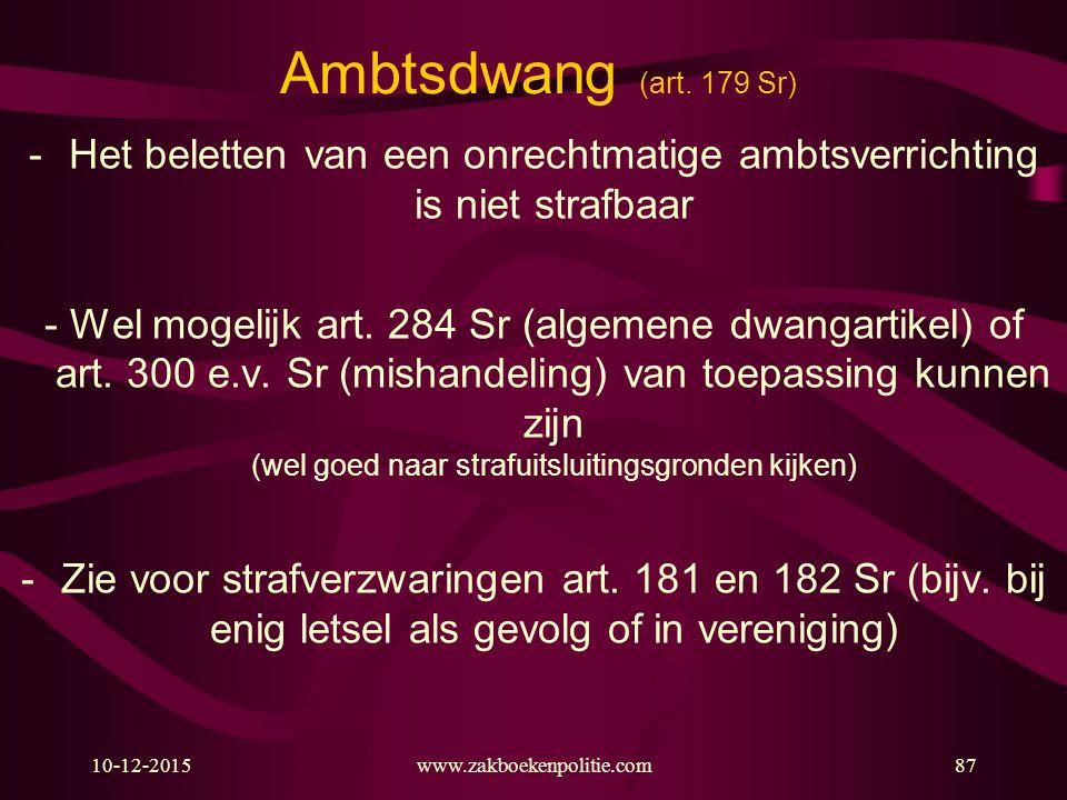 Ambtsdwang (art. 179 Sr) - Het beletten van een onrechtmatige ambtsverrichting is niet strafbaar.