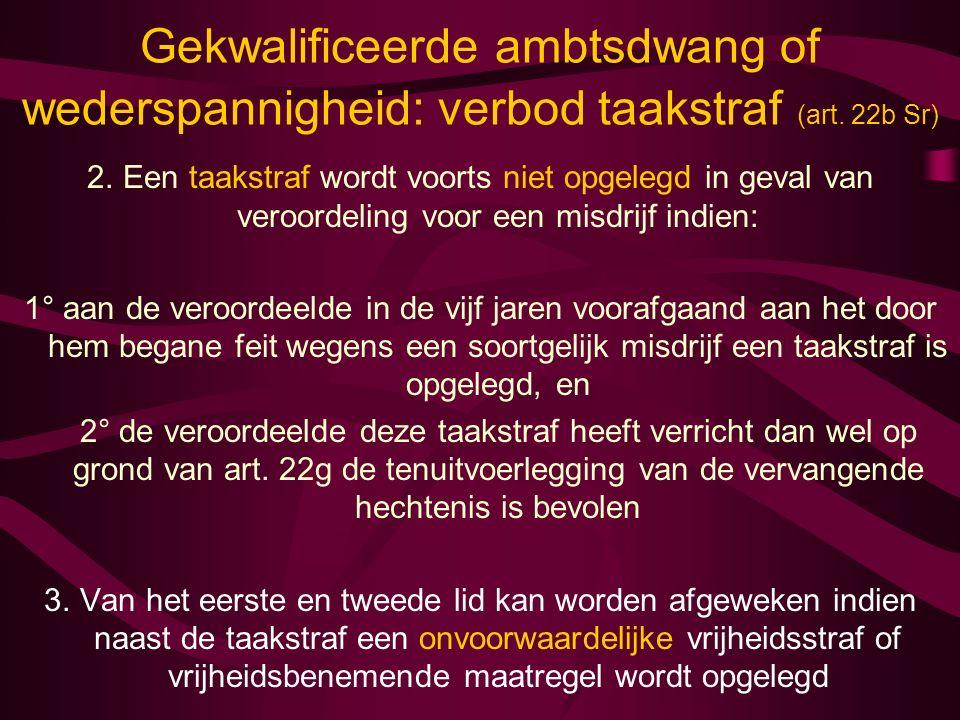 Gekwalificeerde ambtsdwang of wederspannigheid: verbod taakstraf (art