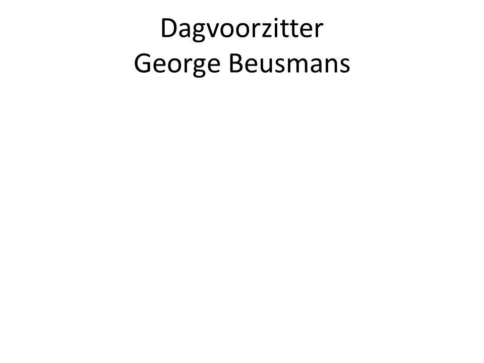 Dagvoorzitter George Beusmans
