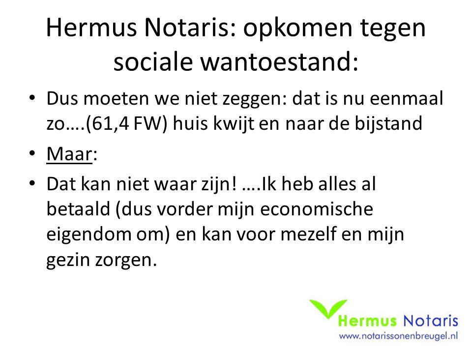 Hermus Notaris: opkomen tegen sociale wantoestand:
