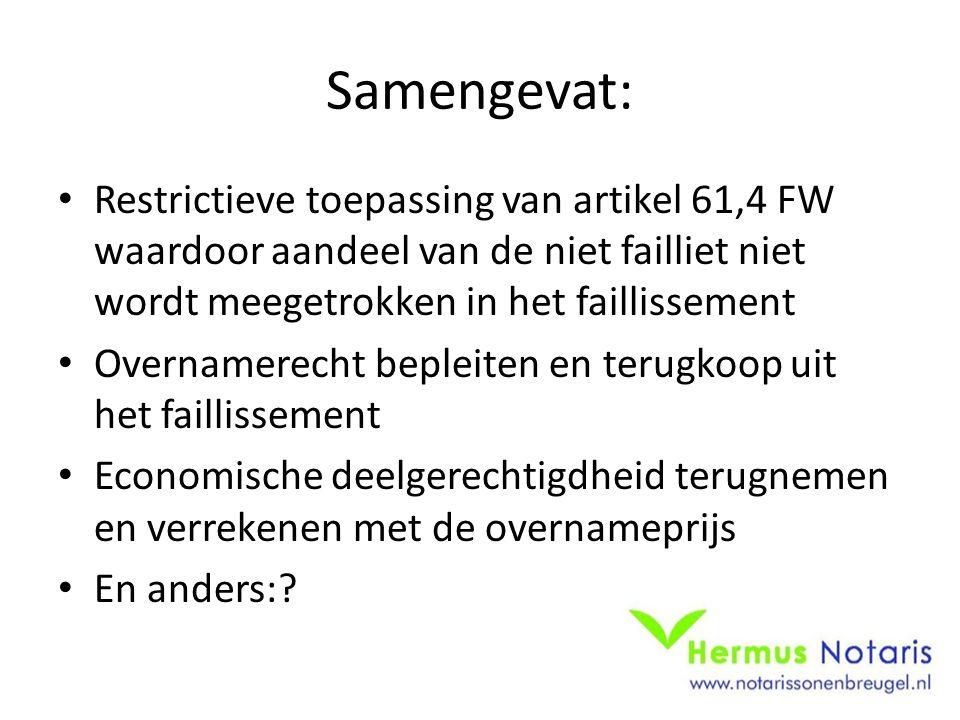 Samengevat: Restrictieve toepassing van artikel 61,4 FW waardoor aandeel van de niet failliet niet wordt meegetrokken in het faillissement.