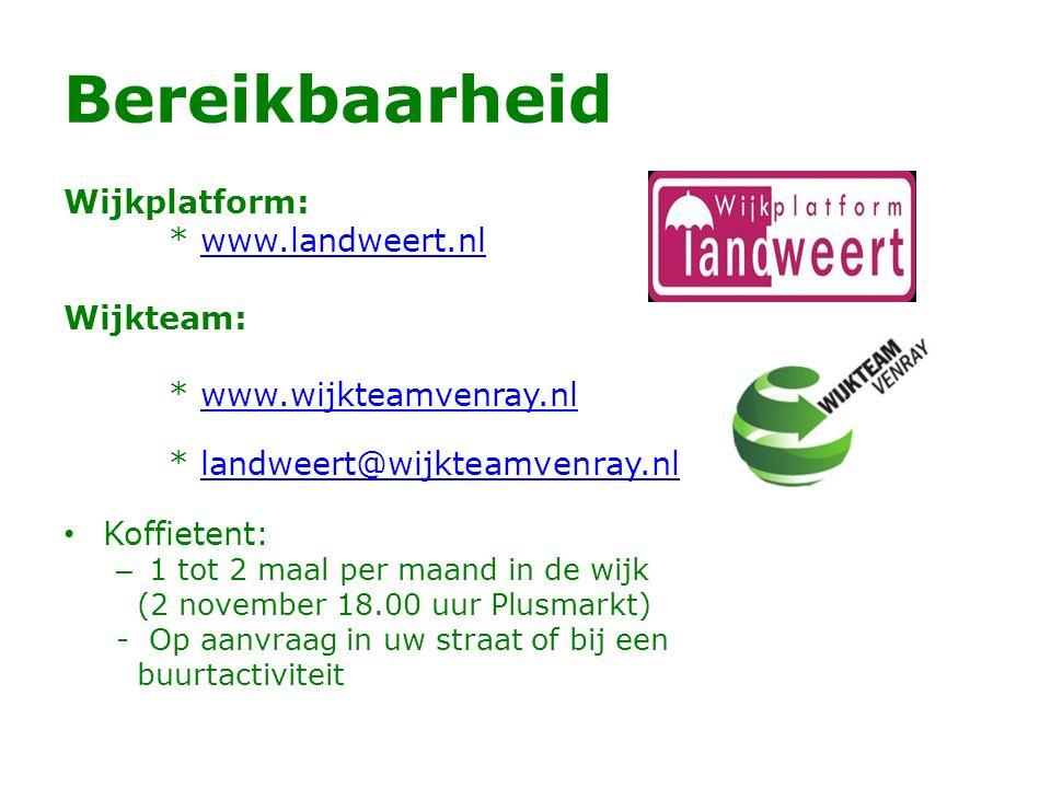 Bereikbaarheid Wijkplatform: * www.landweert.nl Wijkteam: